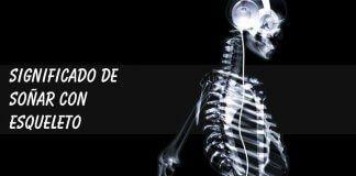 Soñar con esqueleto