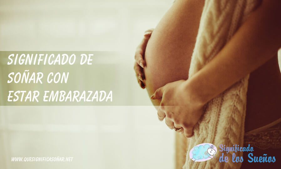 Soñar con estar embarazada