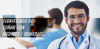 Soñar con médicos y remedios o medicina